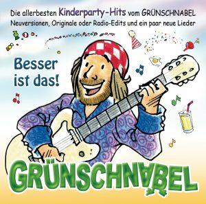 """""""Besser ist das! Die allerbesten Kinderparty-Hits"""" vom Grünschnabel"""