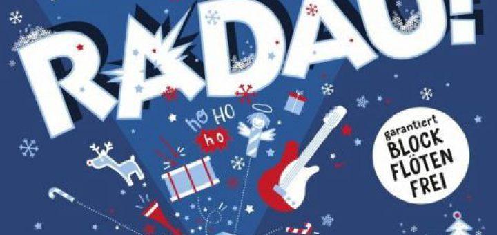 """Viele tolle Ideen und eine abwechslungsreiche Produktion: """"Weihnachten mit Radau!"""""""