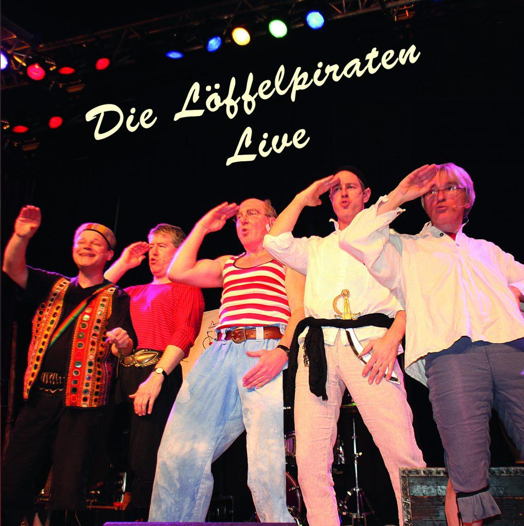 """""""Die Löffelpiraten Live"""" - Ein Mitschnitt vom Konzert in der """"Neuen Schmiede"""" im März 2013."""